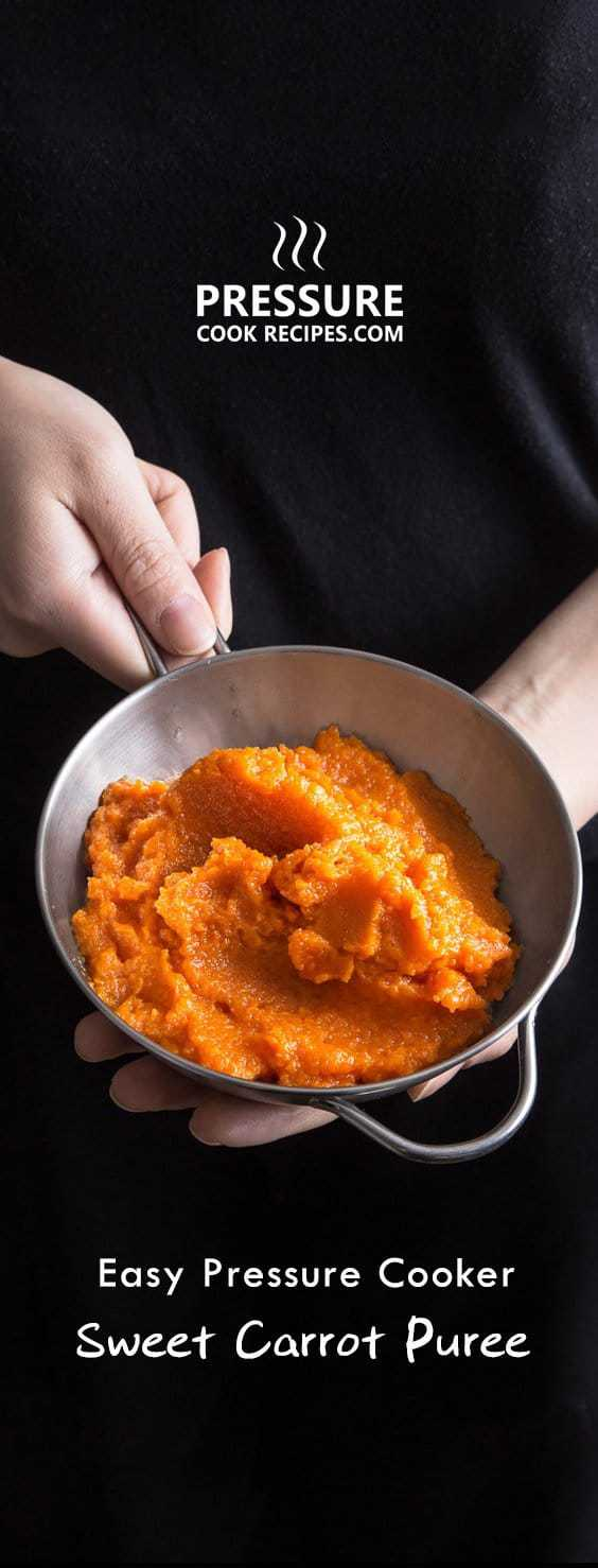 5 ingredients & 10 mins to make this simple Sweet Carrot Puree Recipe in Pressure Cooker. This healthy & delicious carrot side dish is super easy to make!