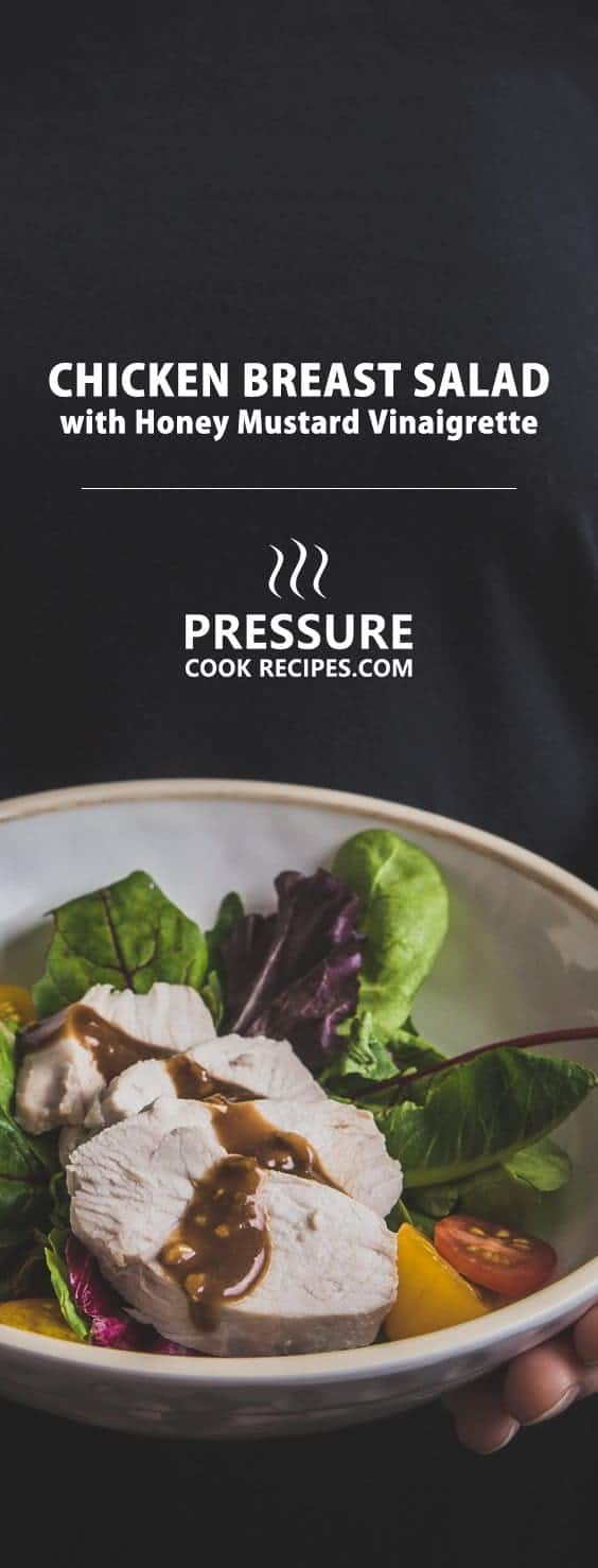 Pressure Cooker Chicken Breast Salad with Homemade Honey Mustard Vinaigrette - 5 mins prep to make this moist, juicy, and tender chicken breast drizzled with a flavorful homemade dressing. Quick, healthy & light meal that's very easy to eat!