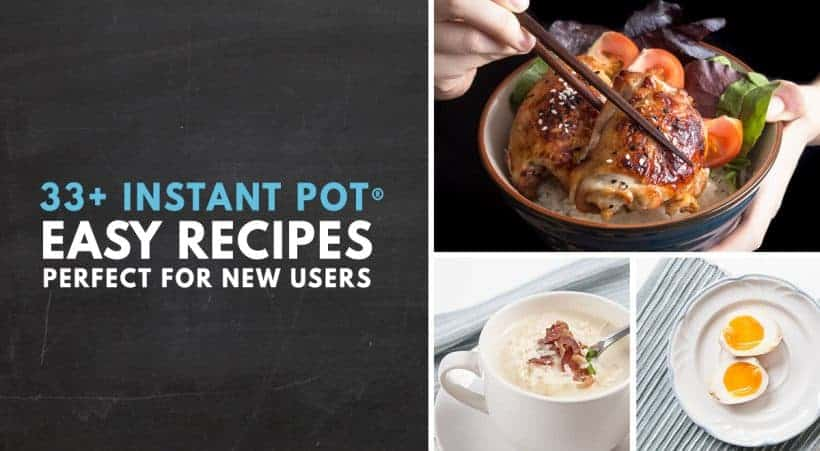 33+ Easy Recipes for New Instant Pot Users