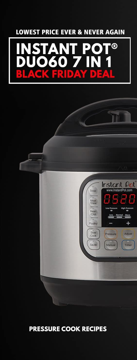 Instant Pot Black Friday Deal: LOWEST PRICE EVER for 6-Quart Instant Pot IP-DUO60 7-in-1 Programmable Electric Pressure Cooker!