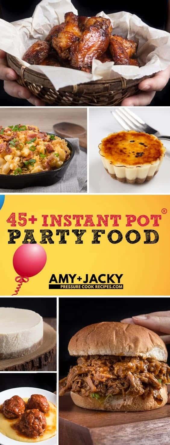 Instant Pot Party Recipes (Pressure Cooker Party Recipes): Instant Pot Appetizers, Instant Pot Desserts, Instant Pot Side Dishes, Instant Pot Soups Recipes, Instant Pot Main Dishes