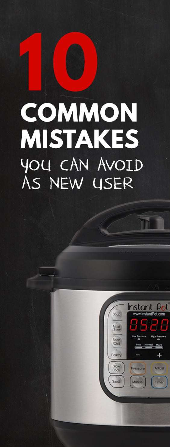 Avoid these 10 Most Common Mistakes by New Instant Pot Users will save you some stress and frustrations in using your Instant Pot Electric Pressure Cooker!