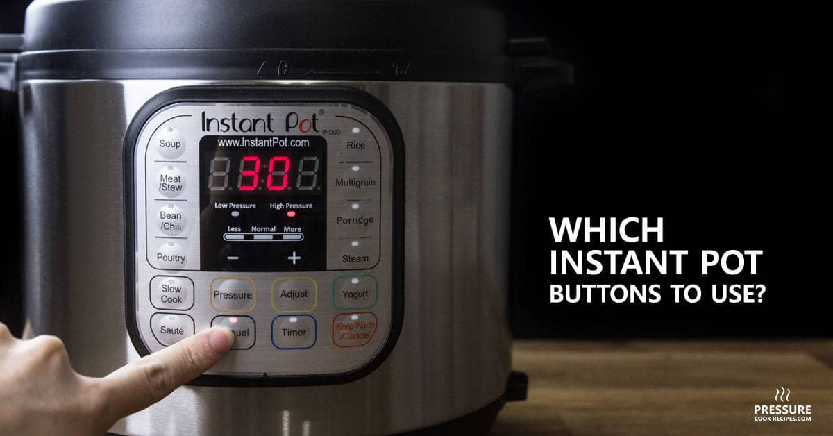 Which Instant Pot Buttons to Use?   Pressure Cook Recipes