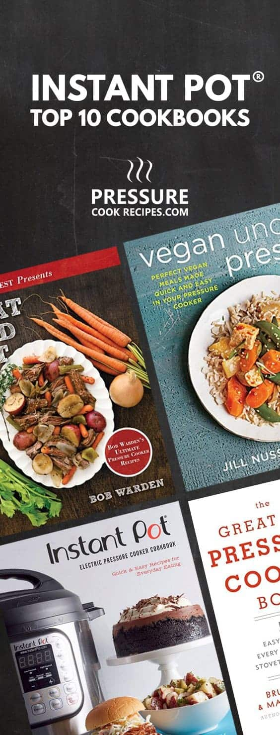 Instant Pot Cookbooks: Most reputable, highly-rated & popular Pressure Cooker Cookbooks among Instant Pot users.